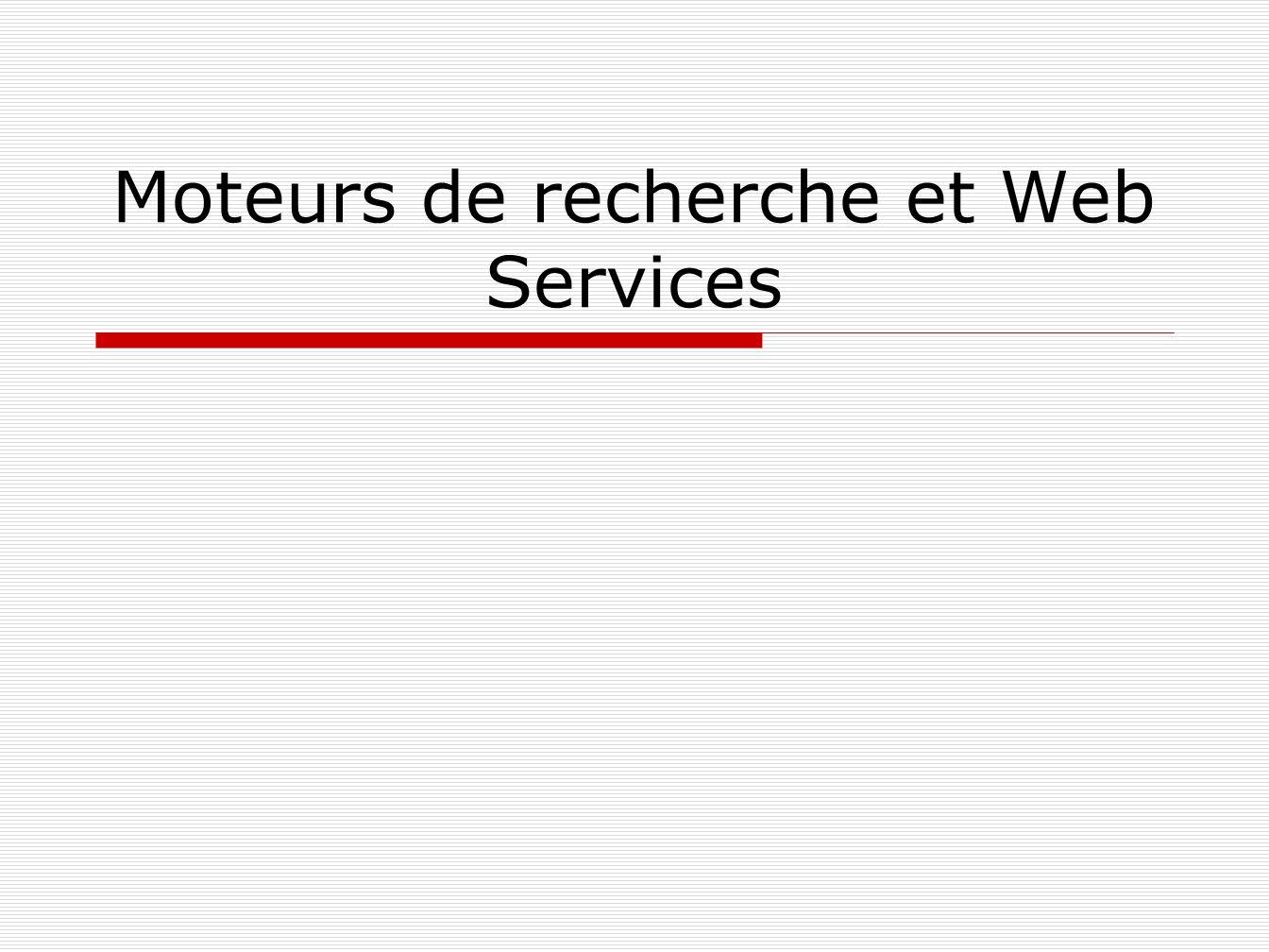 Moteurs de recherche et Web Services