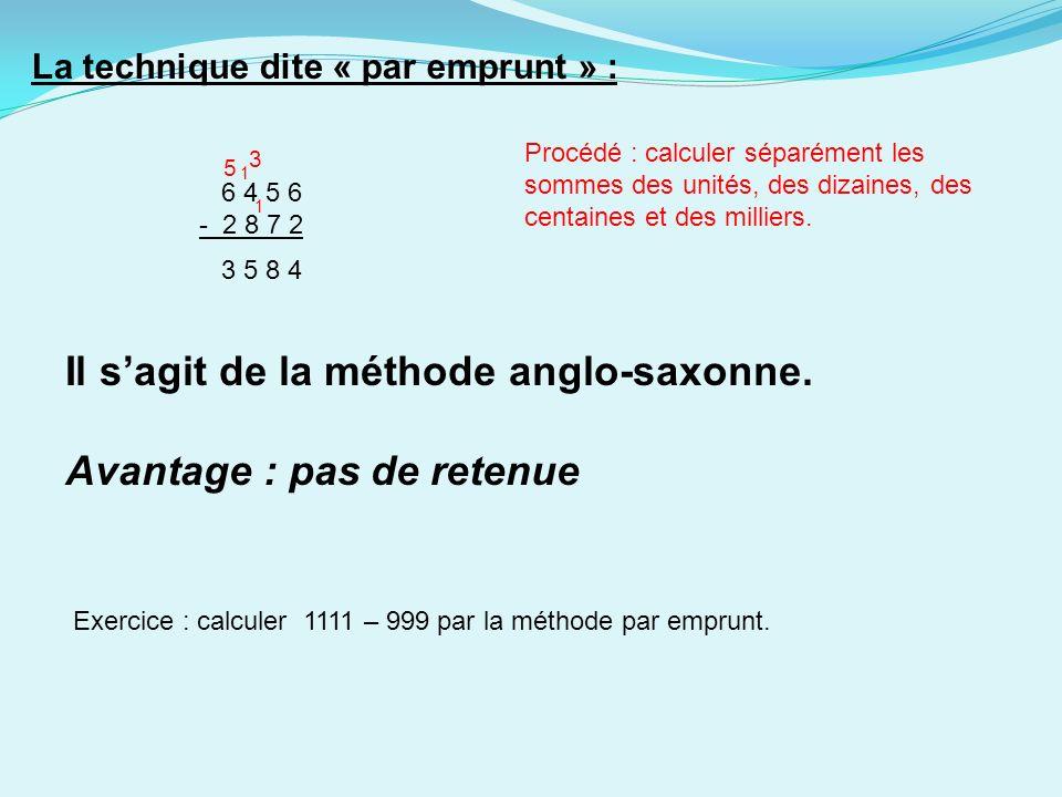 La technique dite « par emprunt » : 6 4 5 6 - 2 8 7 2 1 Il sagit de la méthode anglo-saxonne.