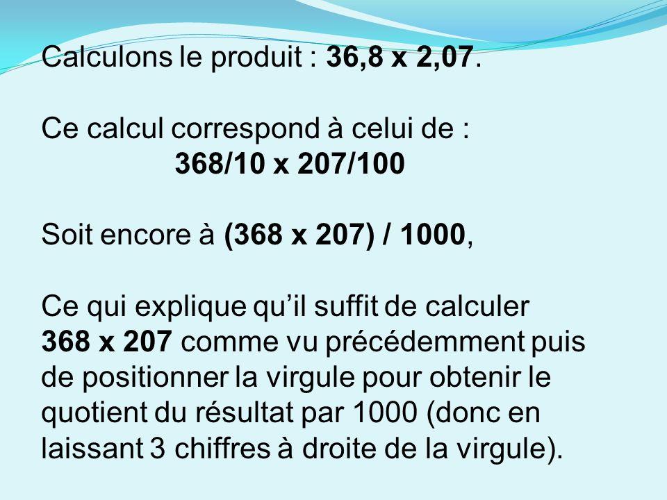 Calculons le produit : 36,8 x 2,07.