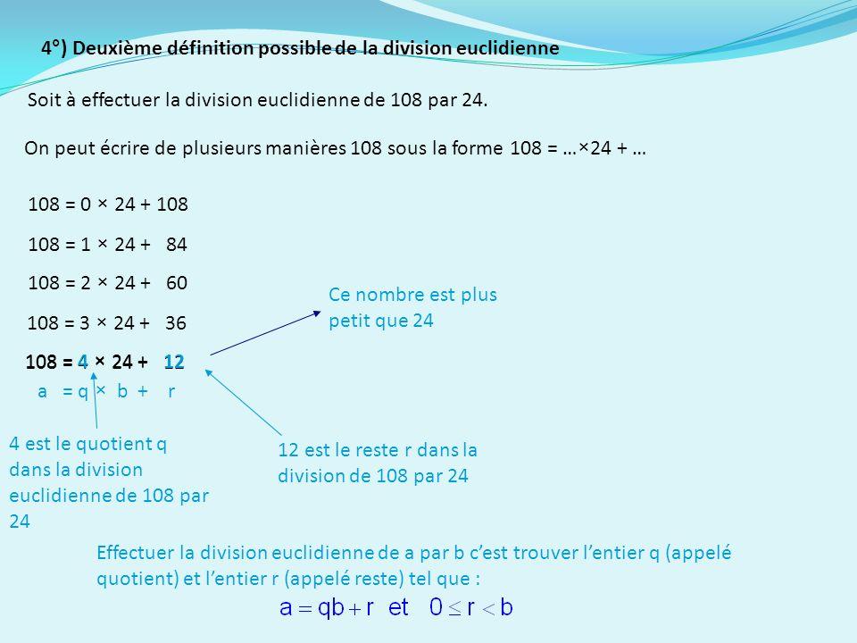 4°) Deuxième définition possible de la division euclidienne Soit à effectuer la division euclidienne de 108 par 24.