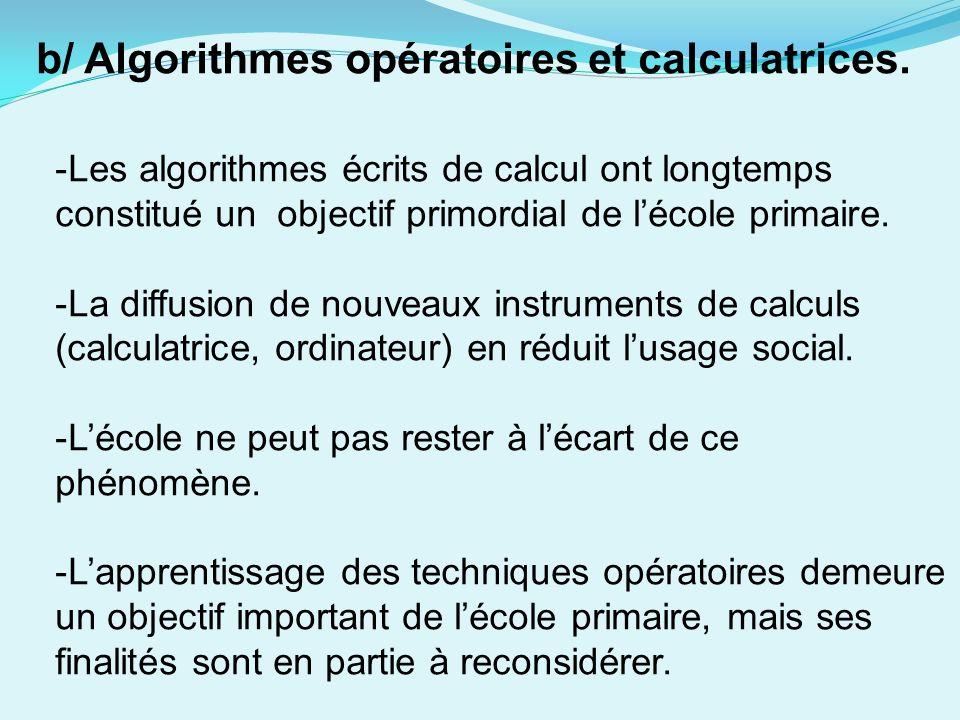 b/ Algorithmes opératoires et calculatrices.