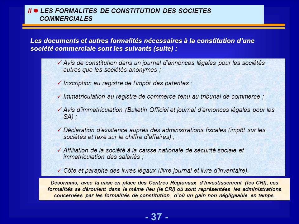 - 37 - Avis de constitution dans un journal dannonces légales pour les sociétés autres que les sociétés anonymes ; Inscription au registre de limpôt d