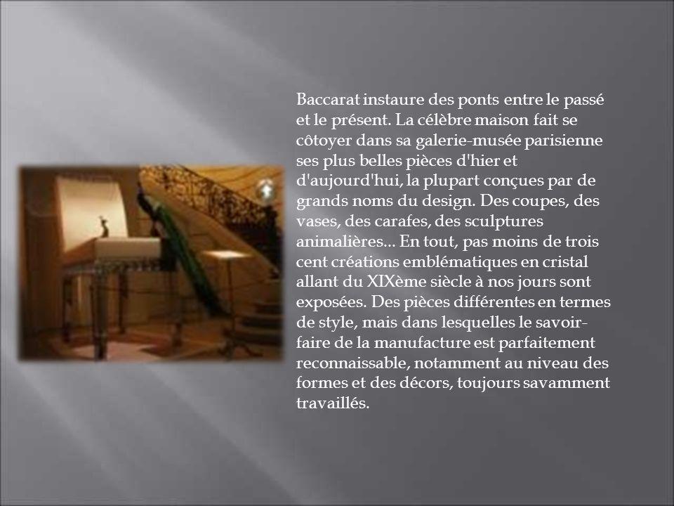 Baccarat instaure des ponts entre le passé et le présent. La célèbre maison fait se côtoyer dans sa galerie-musée parisienne ses plus belles pièces d'