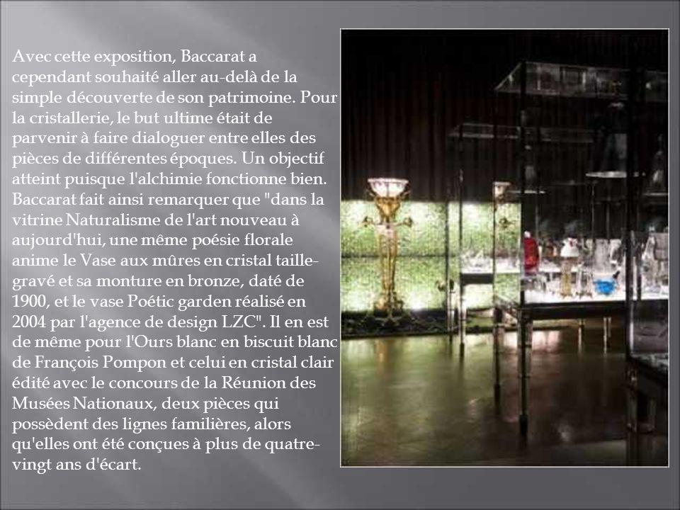Avec cette exposition, Baccarat a cependant souhaité aller au-delà de la simple découverte de son patrimoine. Pour la cristallerie, le but ultime étai