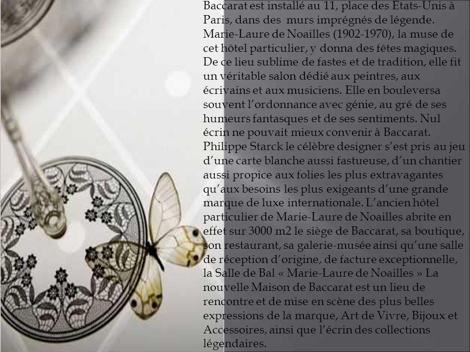 Baccarat est installé au 11, place des Etats-Unis à Paris, dans des murs imprégnés de légende. Marie-Laure de Noailles (1902-1970), la muse de cet hôt