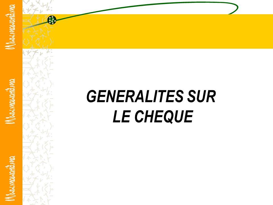 GENERALITES SUR LE CHEQUE