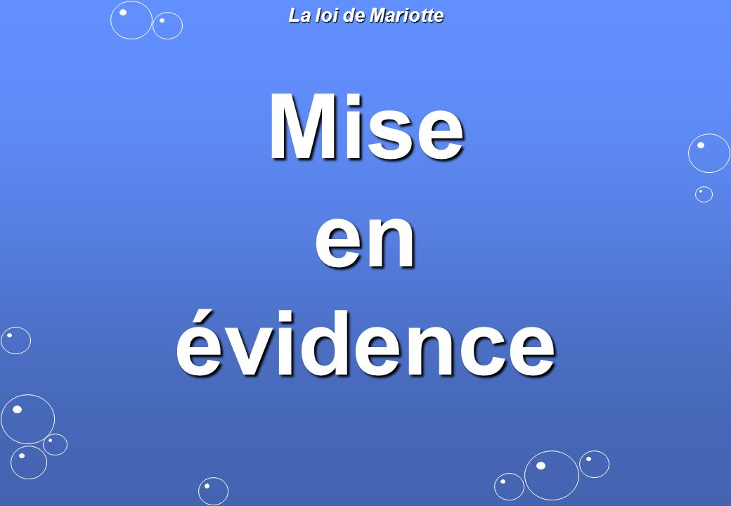 Miseenévidence La loi de Mariotte