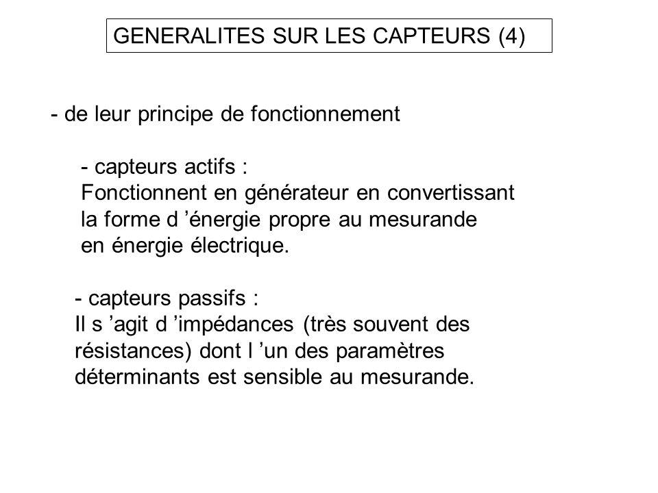 GENERALITES SUR LES CAPTEURS (4) - de leur principe de fonctionnement - capteurs actifs : Fonctionnent en générateur en convertissant la forme d énerg