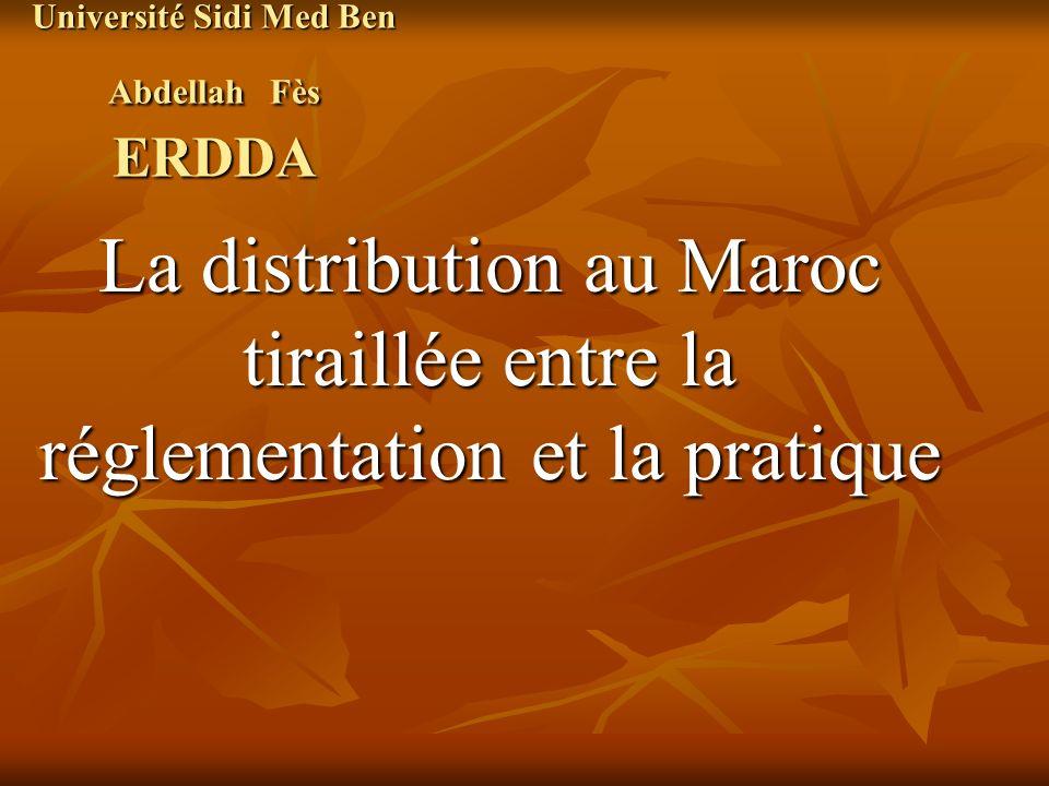 Université Sidi Med Ben Abdellah Fès ERDDA La distribution au Maroc tiraillée entre la réglementation et la pratique