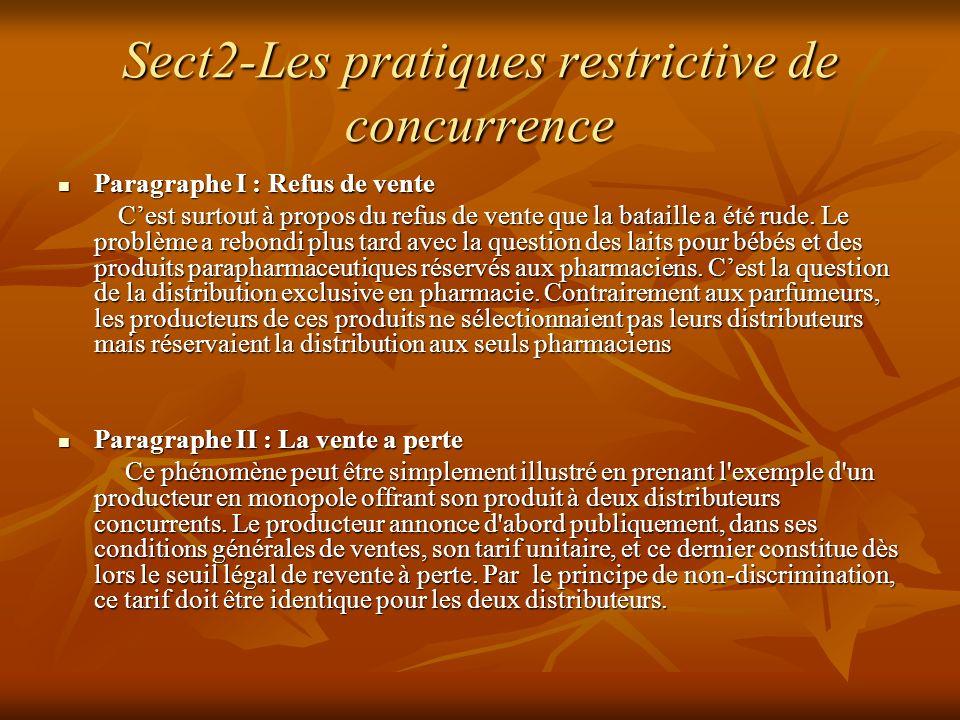 Sect2-Les pratiques restrictive de concurrence Paragraphe I : Refus de vente Paragraphe I : Refus de vente Cest surtout à propos du refus de vente que