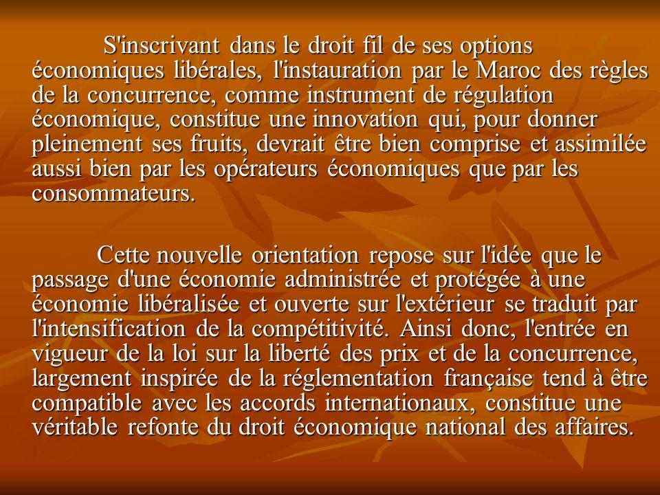 S'inscrivant dans le droit fil de ses options économiques libérales, l'instauration par le Maroc des règles de la concurrence, comme instrument de rég