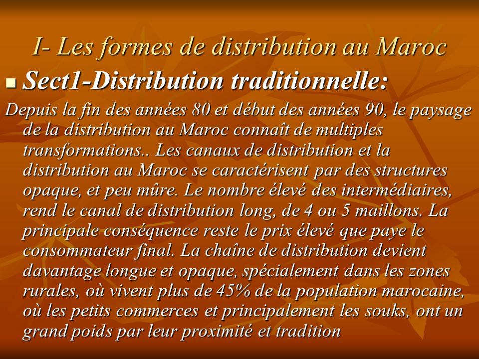 Sect1-Distribution traditionnelle: Sect1-Distribution traditionnelle: Depuis la fin des années 80 et début des années 90, le paysage de la distributio