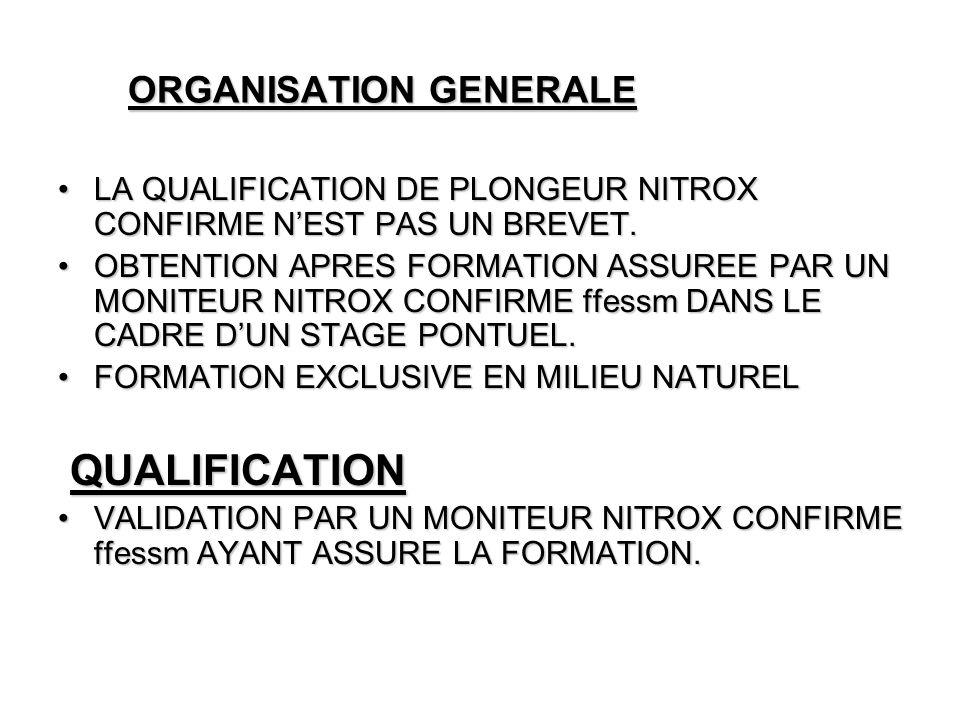 ORGANISATION GENERALE LA QUALIFICATION DE PLONGEUR NITROX CONFIRME NEST PAS UN BREVET.LA QUALIFICATION DE PLONGEUR NITROX CONFIRME NEST PAS UN BREVET.