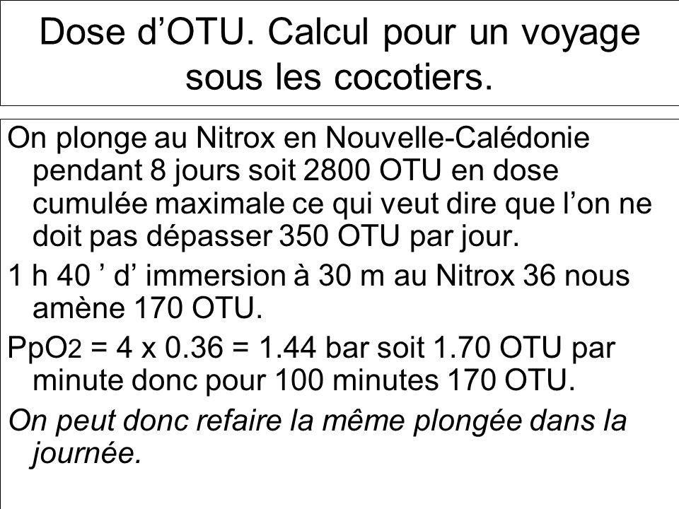 Dose dOTU. Calcul pour un voyage sous les cocotiers. On plonge au Nitrox en Nouvelle-Calédonie pendant 8 jours soit 2800 OTU en dose cumulée maximale
