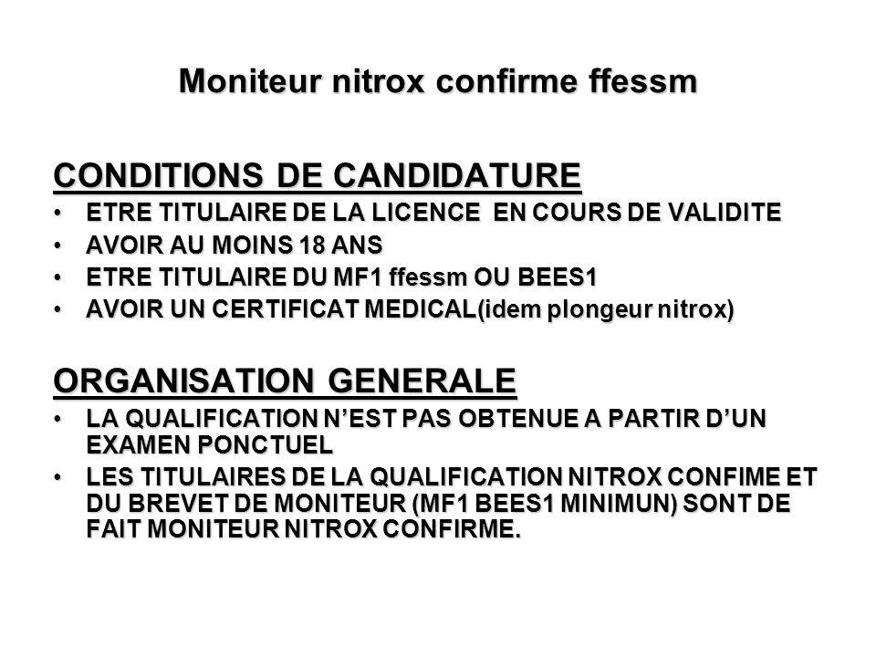 Moniteur nitrox confirme ffessm CONDITIONS DE CANDIDATURE ETRE TITULAIRE DE LA LICENCE EN COURS DE VALIDITEETRE TITULAIRE DE LA LICENCE EN COURS DE VA