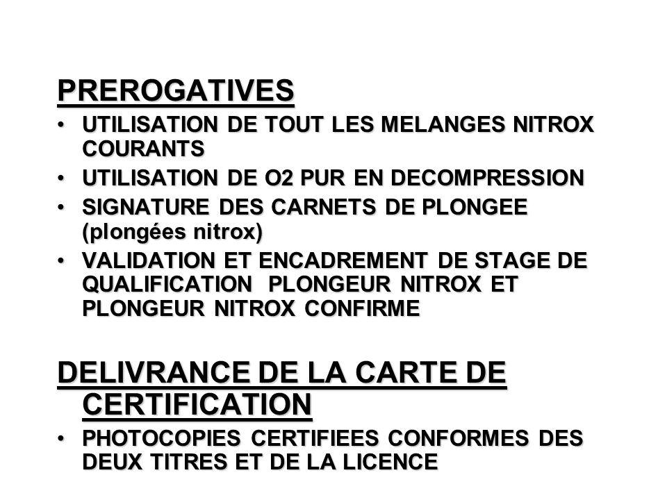 PREROGATIVES UTILISATION DE TOUT LES MELANGES NITROX COURANTSUTILISATION DE TOUT LES MELANGES NITROX COURANTS UTILISATION DE O2 PUR EN DECOMPRESSIONUT