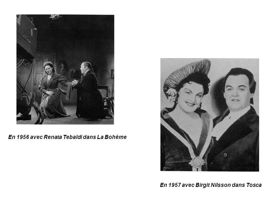 En 1956 avec Renata Tebaldi dans La Bohème En 1957 avec Birgit Nilsson dans Tosca