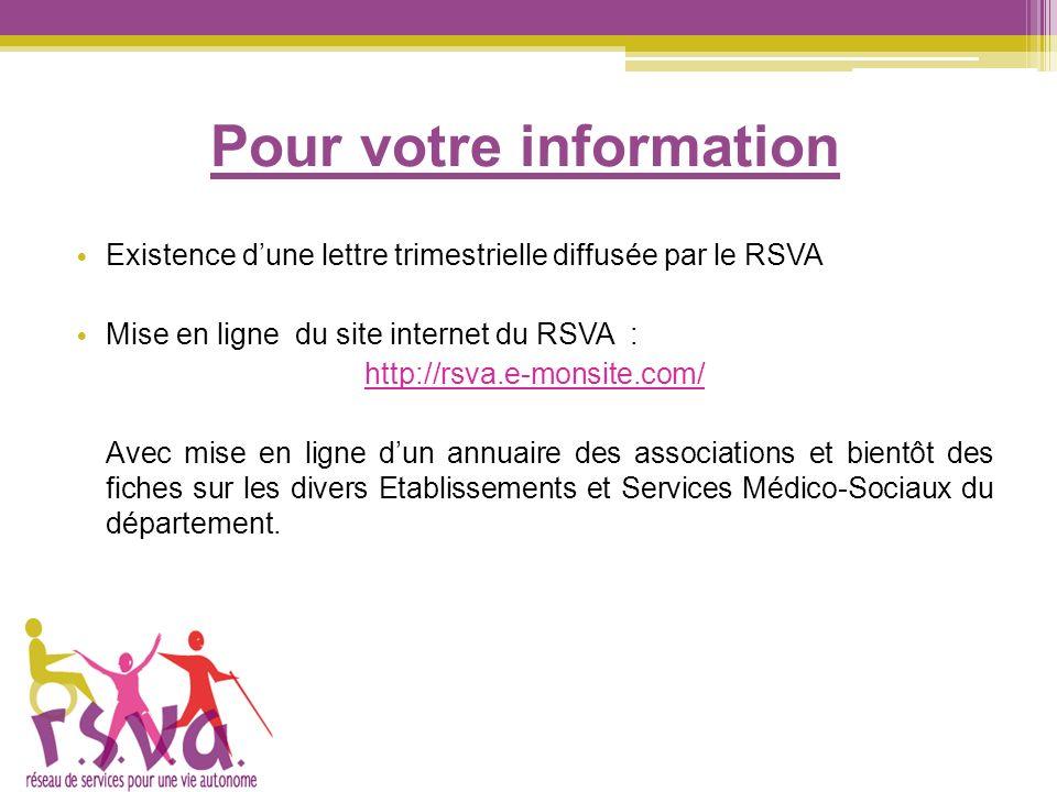 Pour votre information Existence dune lettre trimestrielle diffusée par le RSVA Mise en ligne du site internet du RSVA : http://rsva.e-monsite.com/ Av