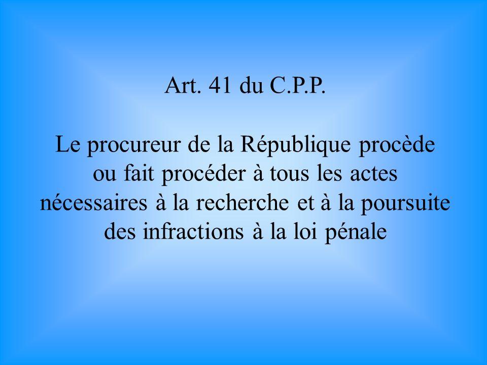 Art. 41 du C.P.P.