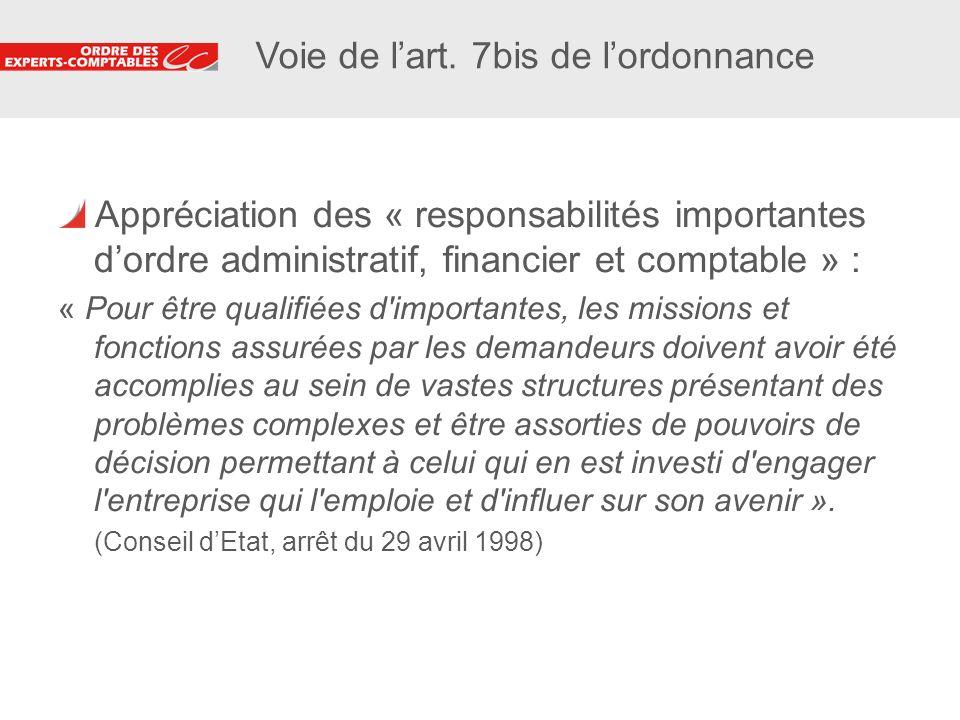 5 Voie de lart. 7bis de lordonnance Appréciation des « responsabilités importantes dordre administratif, financier et comptable » : « Pour être qualif