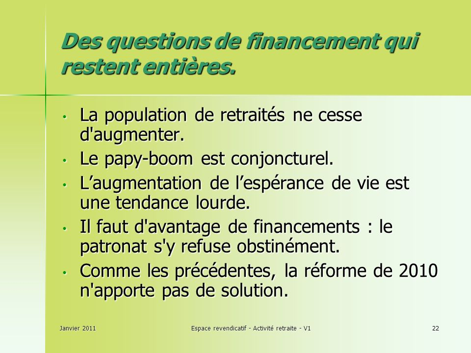 Janvier 2011Espace revendicatif - Activité retraite - V122 Des questions de financement qui restent entières.