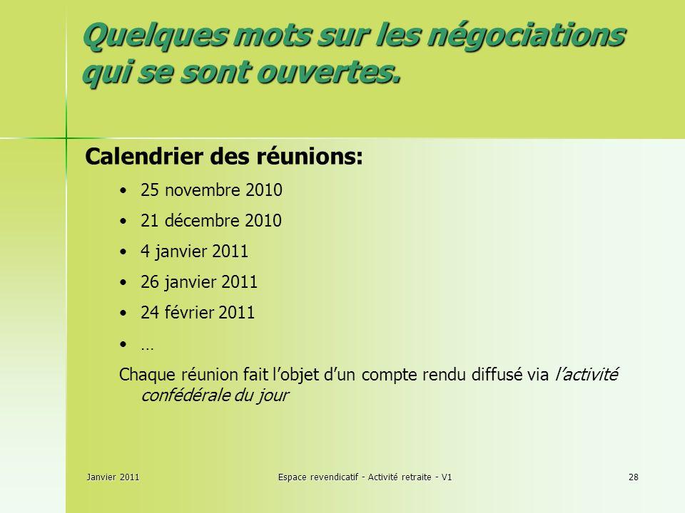 Janvier 2011Espace revendicatif - Activité retraite - V128 Quelques mots sur les négociations qui se sont ouvertes.