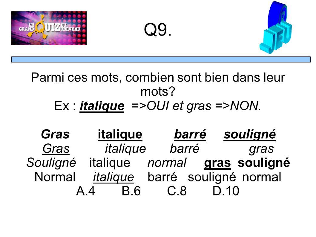 Q9. Parmi ces mots, combien sont bien dans leur mots.