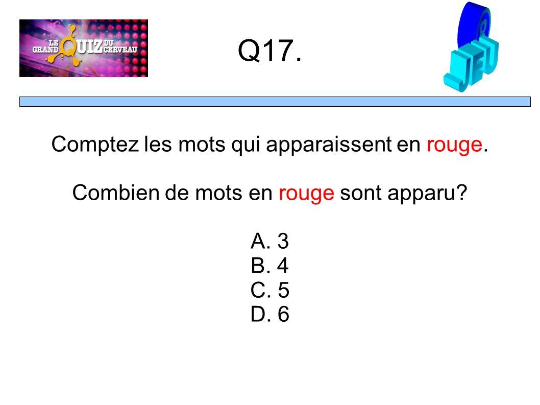 Q17. Comptez les mots qui apparaissent en rouge. Combien de mots en rouge sont apparu.