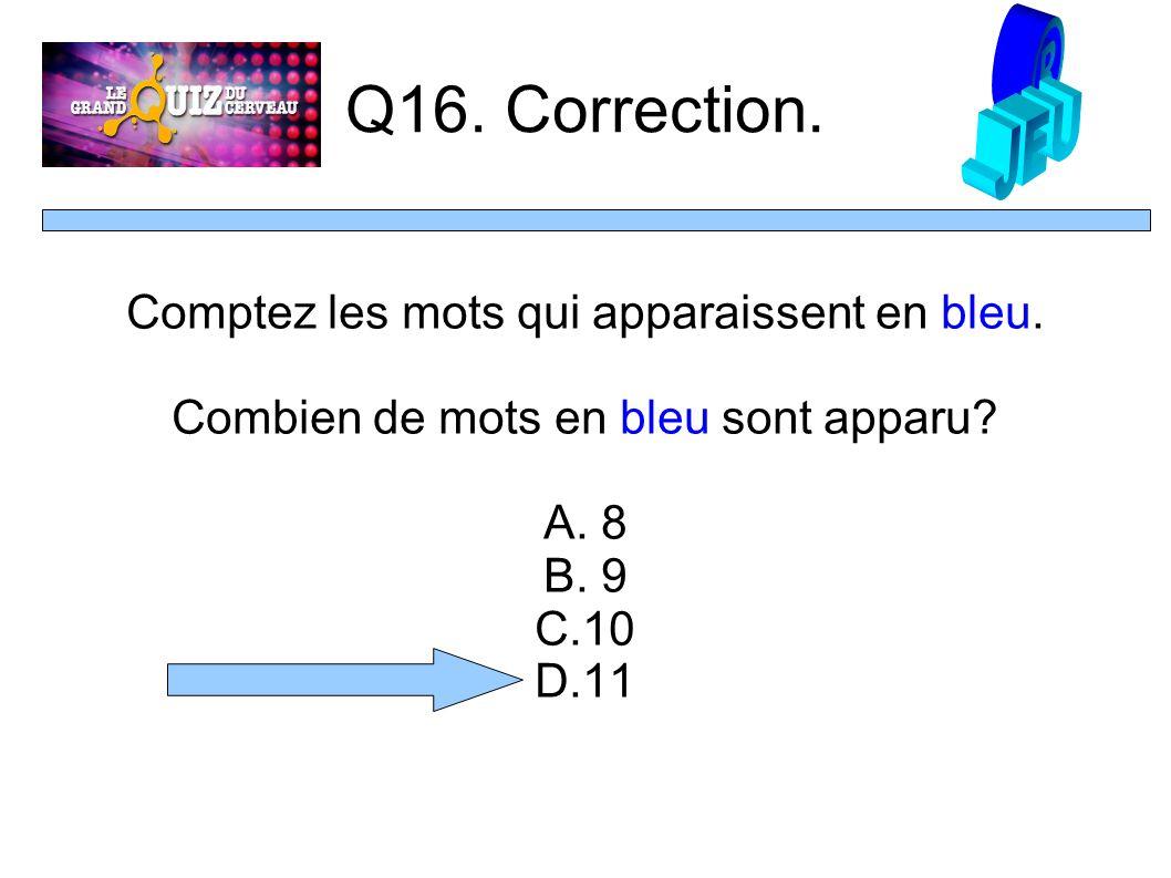 Q16. Correction. Comptez les mots qui apparaissent en bleu.