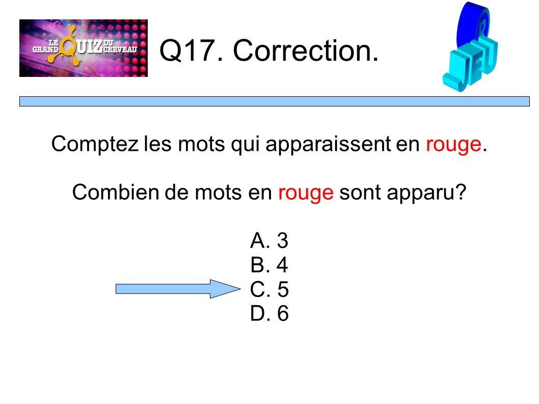 Q17. Correction. Comptez les mots qui apparaissent en rouge.