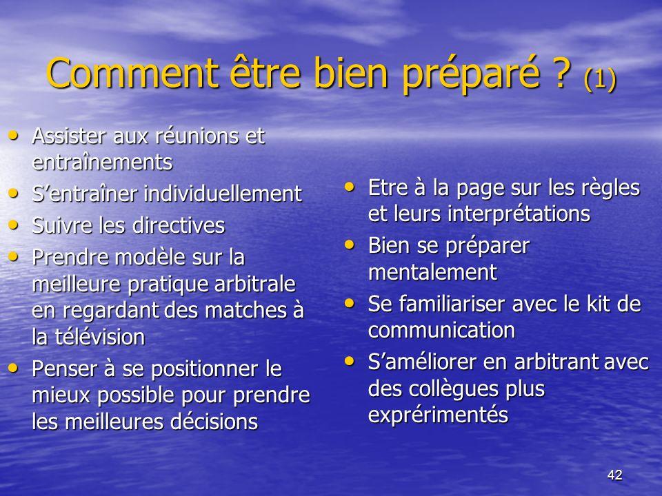 42 Comment être bien préparé ? (1) Assister aux réunions et entraînements Assister aux réunions et entraînements Sentraîner individuellement Sentraîne