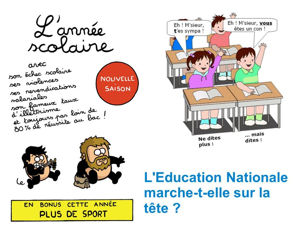 L'Education Nationale marche-t-elle sur la tête ?