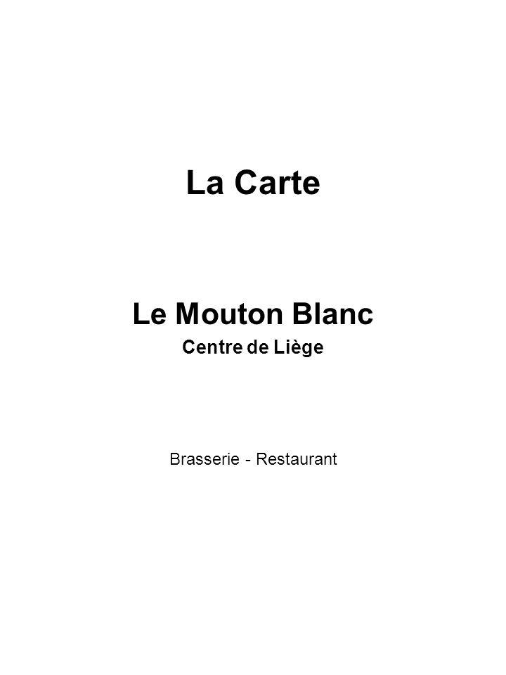 La Carte Le Mouton Blanc Centre de Liège Brasserie - Restaurant