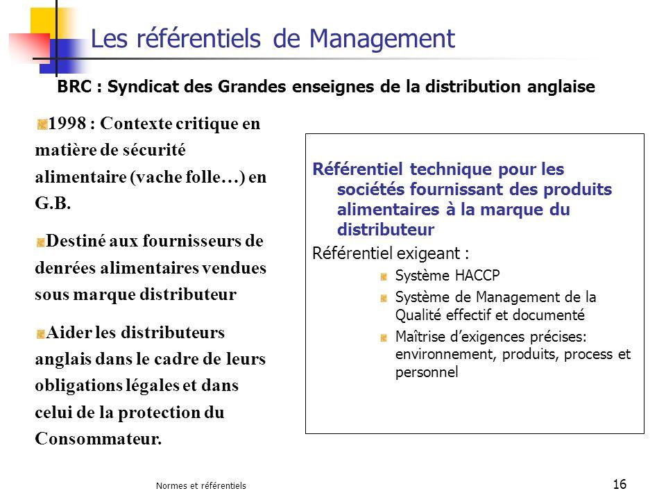 Normes et référentiels 16 Les référentiels de Management Référentiel technique pour les sociétés fournissant des produits alimentaires à la marque du