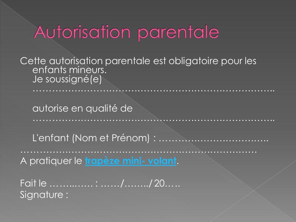 Cette autorisation parentale est obligatoire pour les enfants mineurs.