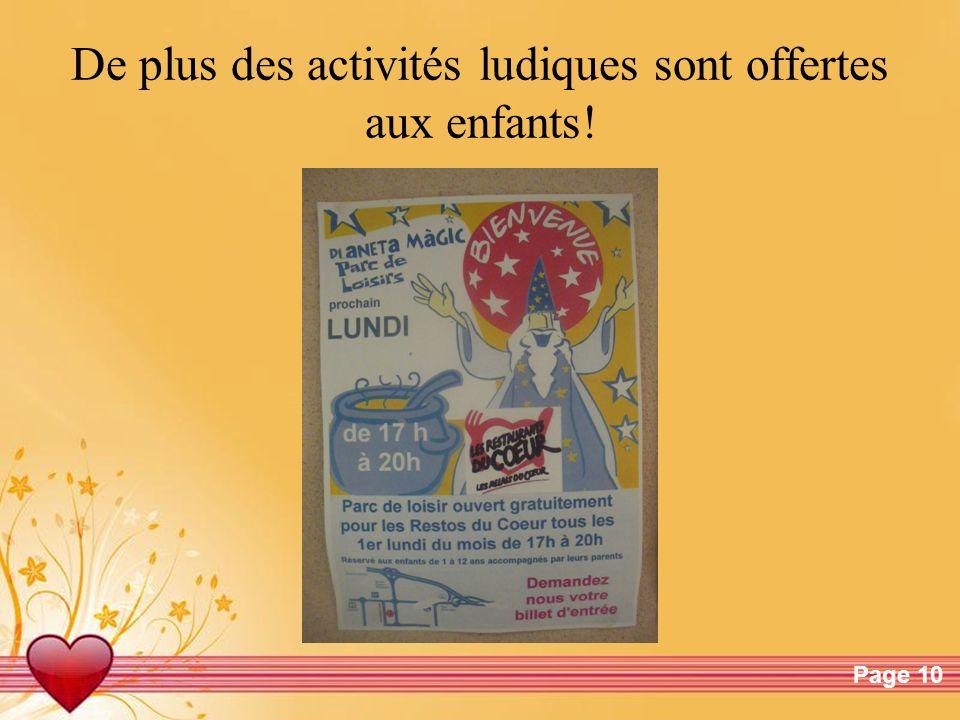 Free Powerpoint TemplatesPage 10 De plus des activités ludiques sont offertes aux enfants!