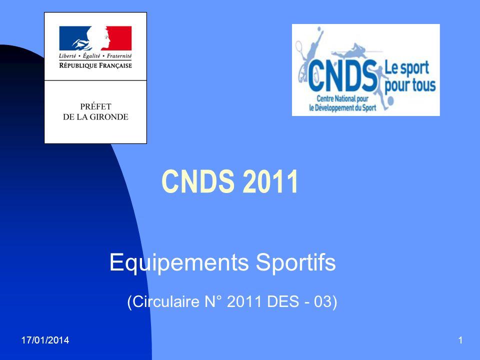 17/01/20141 CNDS 2011 Equipements Sportifs (Circulaire N° 2011 DES - 03)