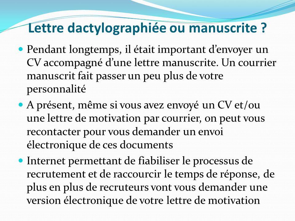 Lettre dactylographiée ou manuscrite ? Pendant longtemps, il était important denvoyer un CV accompagné dune lettre manuscrite. Un courrier manuscrit f