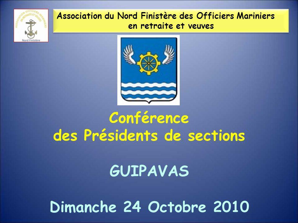 Association du Nord Finistère des Officiers Mariniers en retraite et veuves Conférence des Présidents de sections GUIPAVAS Dimanche 24 Octobre 2010