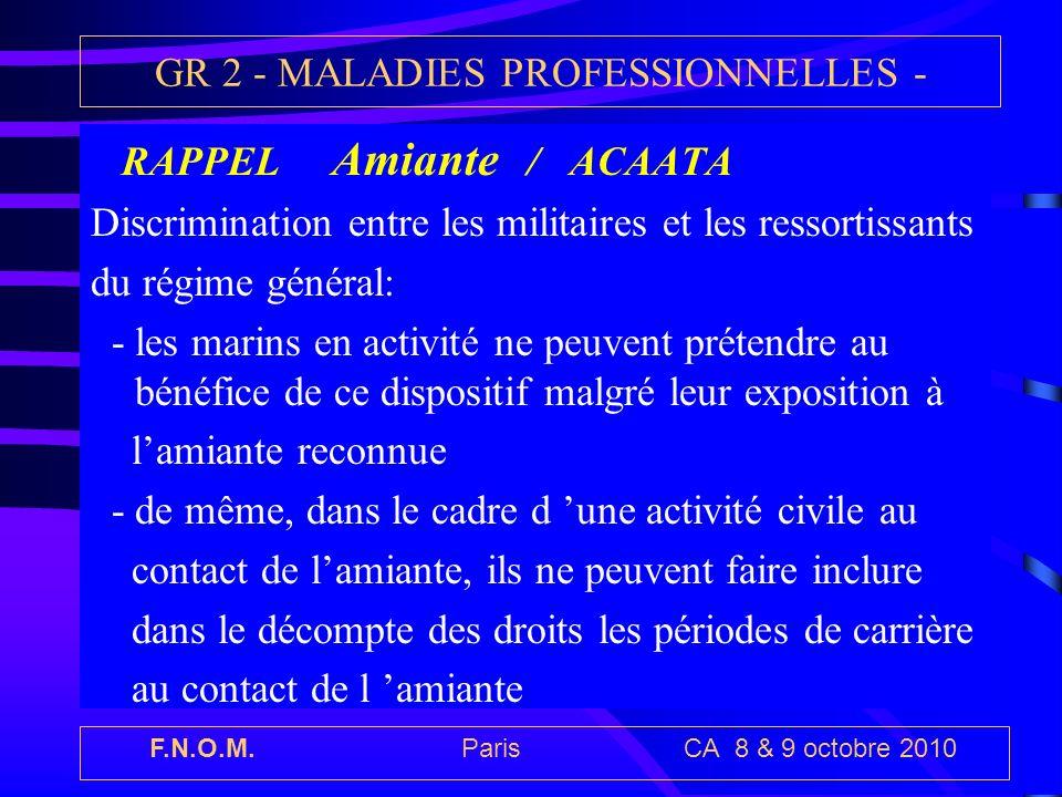 F.N.O.M. Paris CA 8 & 9 octobre 2010 GR 2 - MALADIES PROFESSIONNELLES - RAPPEL Amiante / ACAATA Discrimination entre les militaires et les ressortissa
