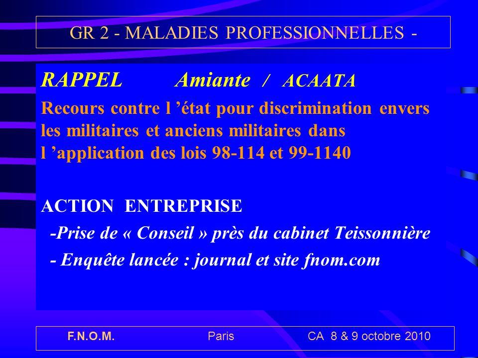 F.N.O.M. Paris CA 8 & 9 octobre 2010 GR 2 - MALADIES PROFESSIONNELLES - RAPPEL Amiante / ACAATA Recours contre l état pour discrimination envers les m