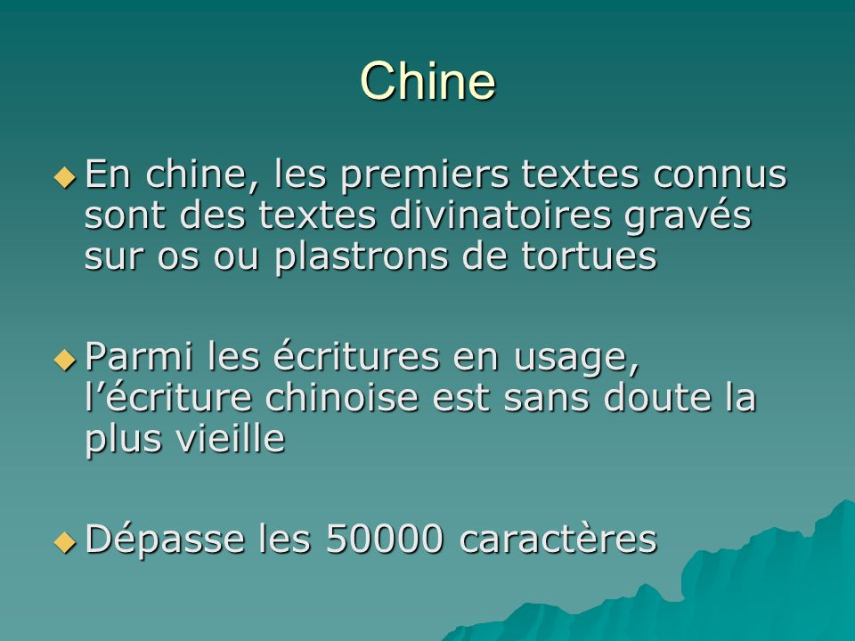Chine En chine, les premiers textes connus sont des textes divinatoires gravés sur os ou plastrons de tortues En chine, les premiers textes connus son