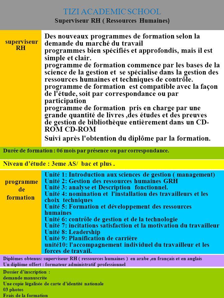 TIZI ACADEMIC SCHOOL Superviseur RH ( Ressources Humaines ) Des nouveaux programmes de formation selon la demande du marché du travail programmes bien