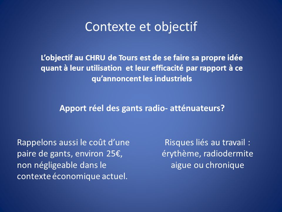 Contexte et objectif Lobjectif au CHRU de Tours est de se faire sa propre idée quant à leur utilisation et leur efficacité par rapport à ce quannoncen