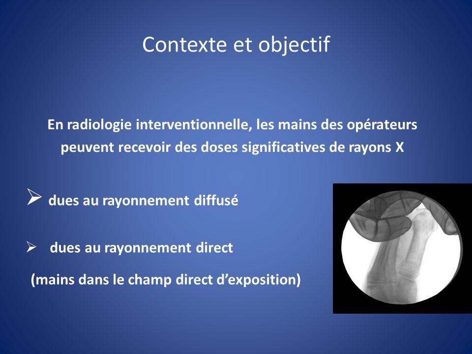 Contexte et objectif En radiologie interventionnelle, les mains des opérateurs peuvent recevoir des doses significatives de rayons X dues au rayonnement diffusé dues au rayonnement direct (mains dans le champ direct dexposition)