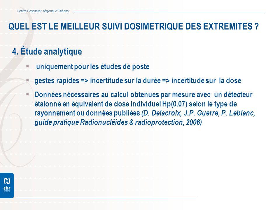 Centre Hospitalier régional dOrléans 4. Étude analytique uniquement pour les études de poste gestes rapides => incertitude sur la durée => incertitude