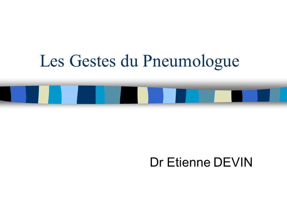 Les Gestes du Pneumologue Dr Etienne DEVIN