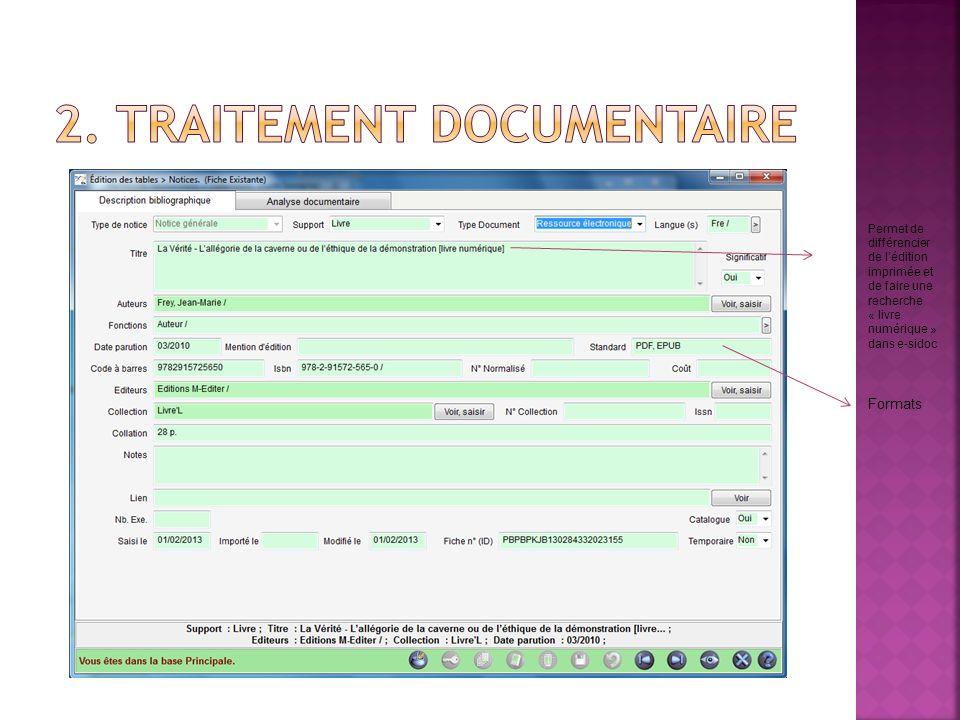 Formats Permet de différencier de lédition imprimée et de faire une recherche « livre numérique » dans e-sidoc