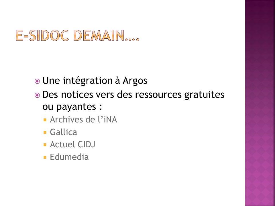 Une intégration à Argos Des notices vers des ressources gratuites ou payantes : Archives de liNA Gallica Actuel CIDJ Edumedia