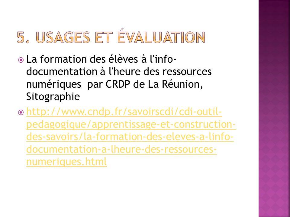 La formation des élèves à l'info- documentation à l'heure des ressources numériques par CRDP de La Réunion, Sitographie http://www.cndp.fr/savoirscdi/